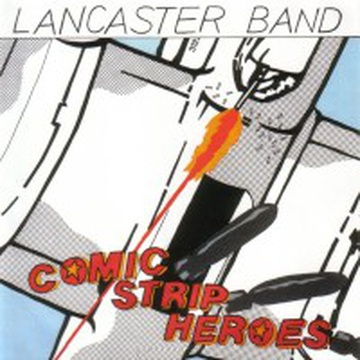 Lancaster Band - Comic Strip Heroes